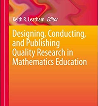 Designing, Conducting, and Publishing Quality Research in Mathematics Education