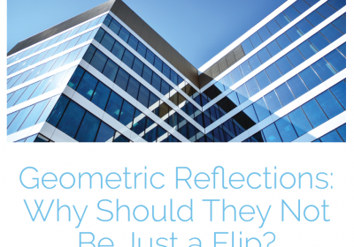 Geometric Reflections: Why Not a Flip?